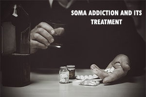 Soma addiction and its treatment